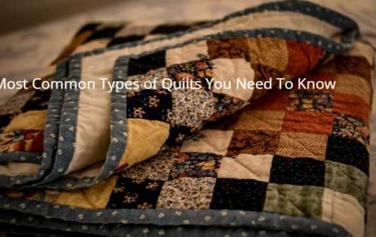 Most Common Types of Quilts You Need To Know