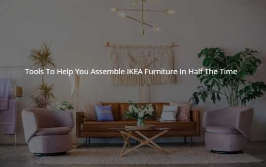 Tools To Help You Assemble IKEA Furniture In Half The Time