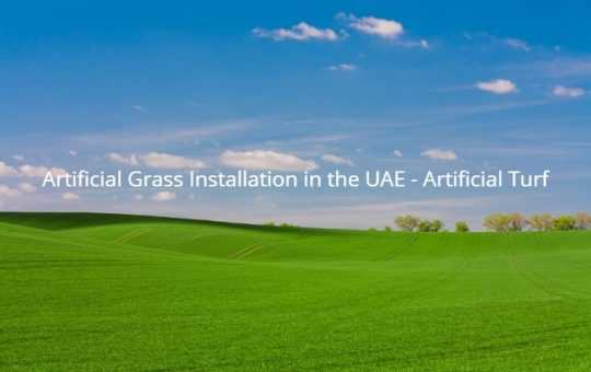 Artificial Grass Installation in the UAE - Artificial Turf
