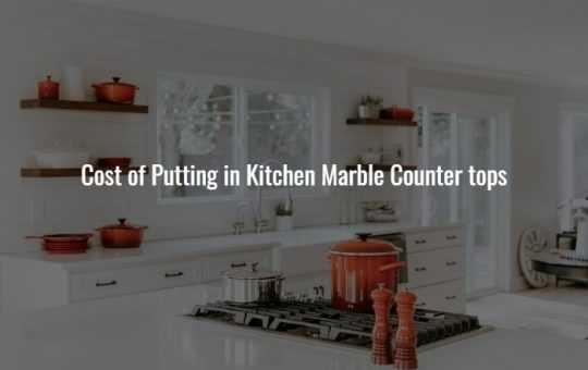 Costof Putting inKitchen Marble Countertops