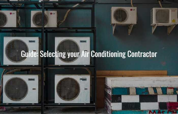 Guide: Selecting your Air Conditioning Contractor