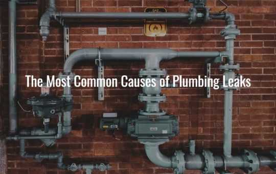 The Most Common Causes of Plumbing Leaks