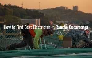 How to Find Best Electrician in Rancho Cucamonga